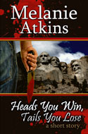 Heads You Win -- Melanie Atkins