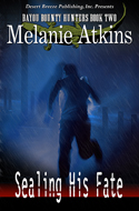 Sealing His Fate  -- Melanie Atkins
